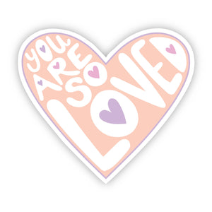 You Are So Loved Light Pink Lettering Sticker