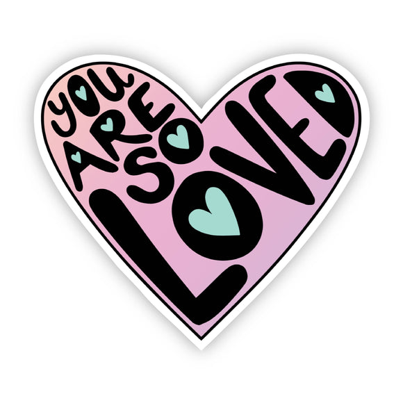 You Are So Loved Heart Lettering Sticker