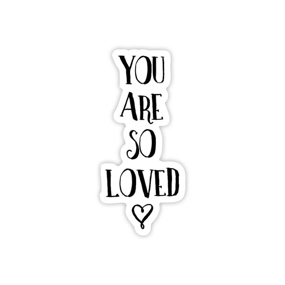 You Are So Loved - Valentine's Day Sticker