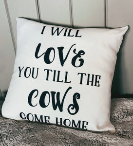 Till' the Cows Come Home Pillow- 18x18