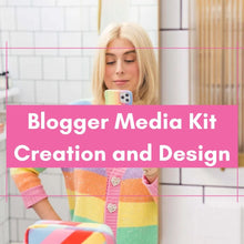 Load image into Gallery viewer, Blogger Media Kit creation