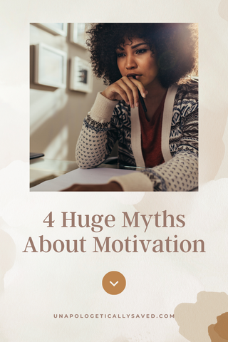 4 Huge Myths about Motivation, what is motivation, how to stay motivated, accomplish your goals when not motivated #motivationforgoals
