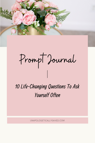 10 Life-Changing Questions To Ask Yourself Often, prompt journal, journaling for success, self-awareness