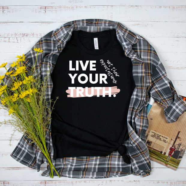 Live Your Truth Unisex Shirt