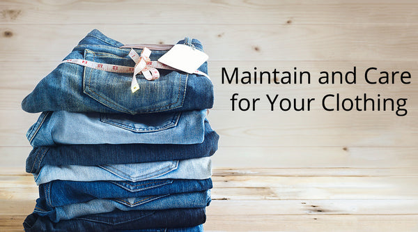 How To Properly Maintain and Care for Your Clothing
