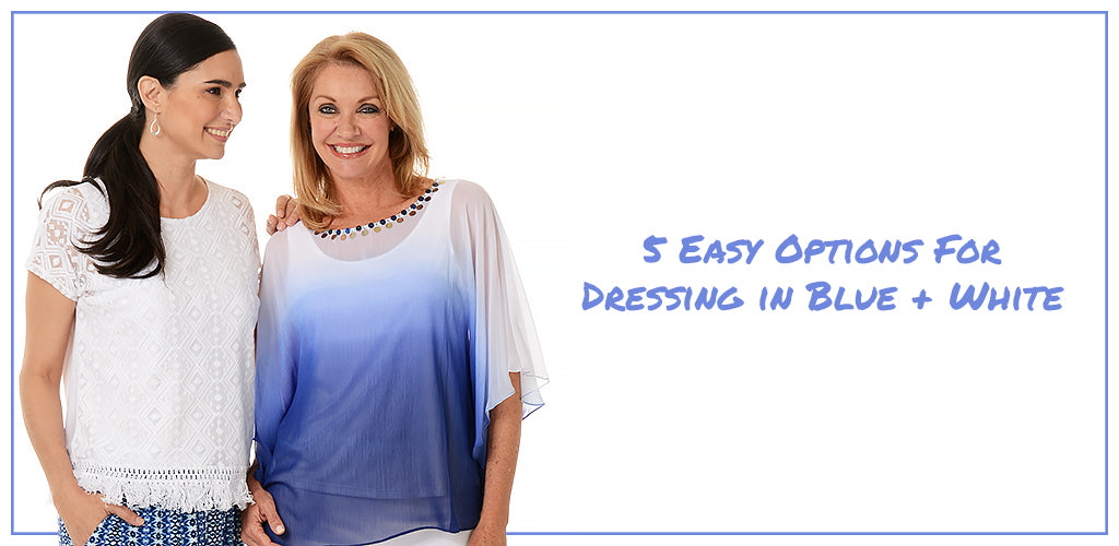 Summer Blues - 5 Options for Dressing in Blue + White