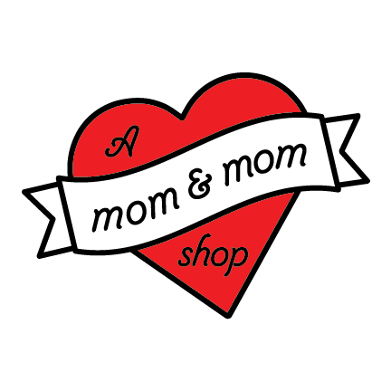 A Mom and Mom Shop