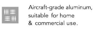 Aircraft-grade aluminum suitible for home and commerical use