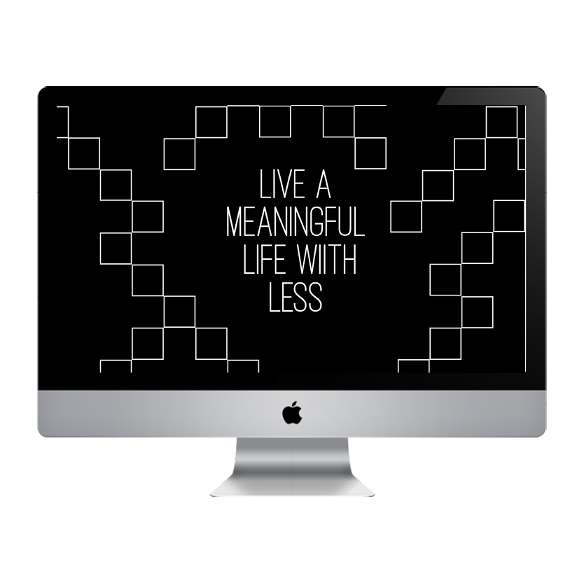 Live a meaningful life with less free wallpaper - minimalism