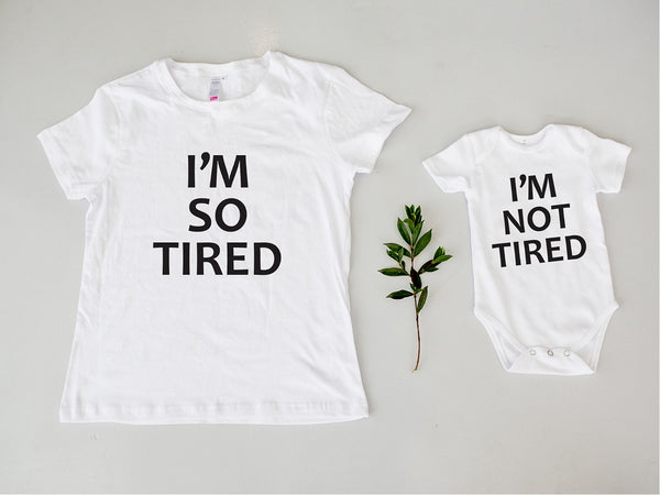 Matching mommy and me t-shirt and babygrow Tired and not tired online - Sugar and Vice