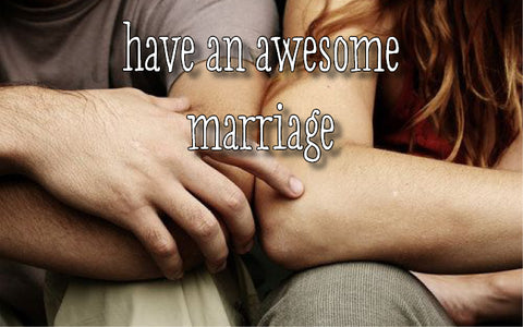 Sugar and Vice Awesome List - have an awesome marriage