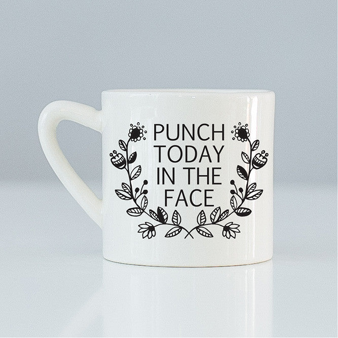 Punch today in the face quote handmade ceramic mug online - Sugar and Vice