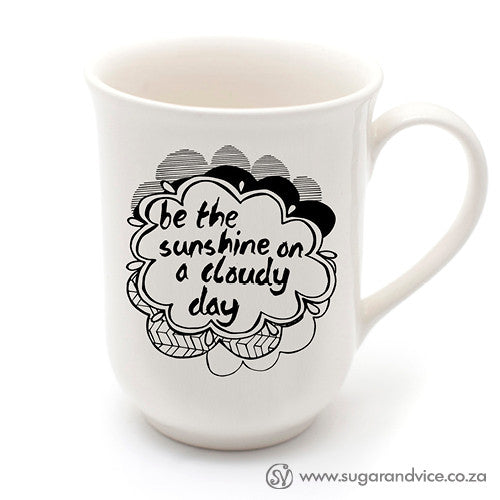 buy-ceramic-mugs-and-cups-quirky-quotes-be-the-sunshine-on-a-cloudy-day-cape-town-south-africa-handmade1