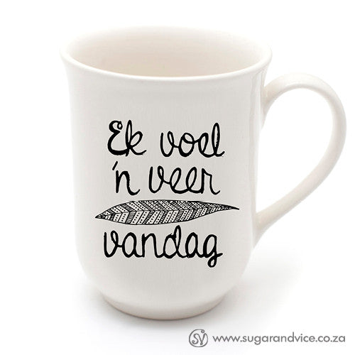 buy-ceramic-mugs-and-cups-quirky-quotes-ek-voel-n-veer-vandag-afrikaans-quotes-cape-town-south-africa-handmade1