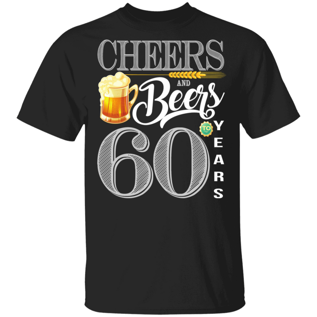 60th Birthday Shirt Cheers And Beers To 60 Years