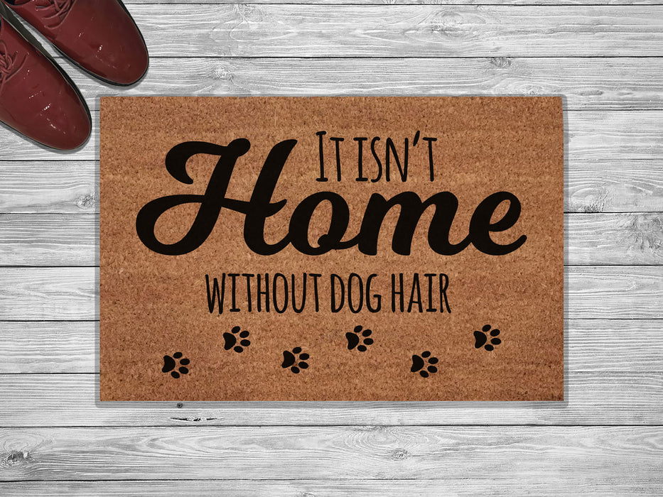 It Isn't Home Customized Doormat