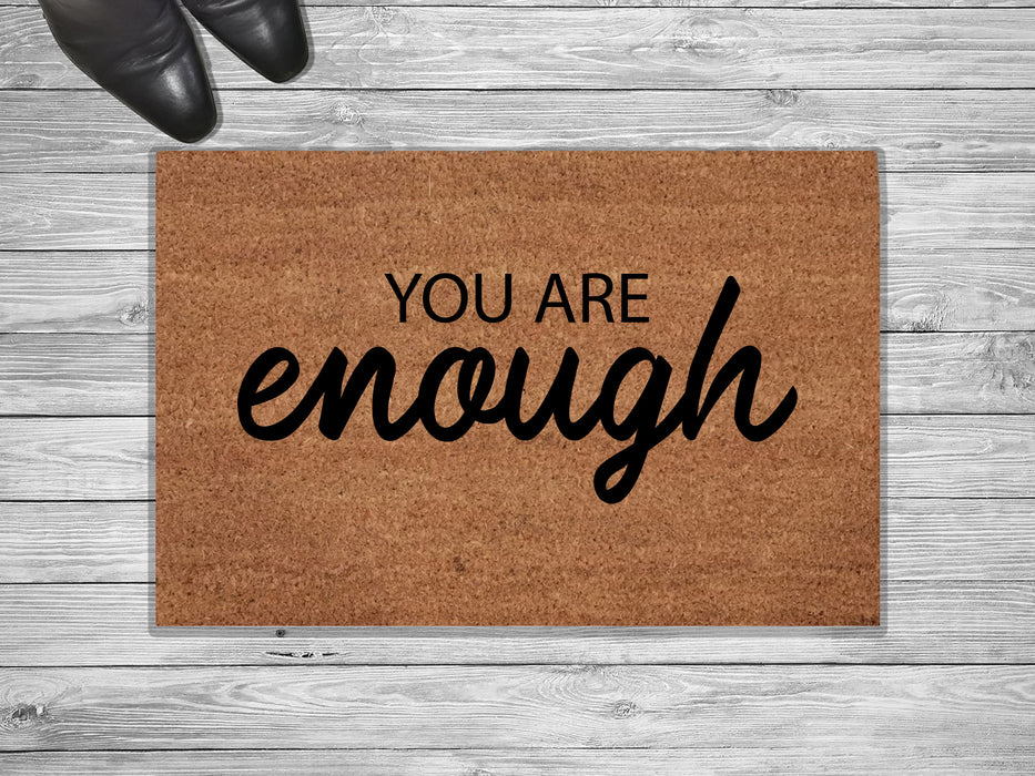 You Are Enough Customized Doormat