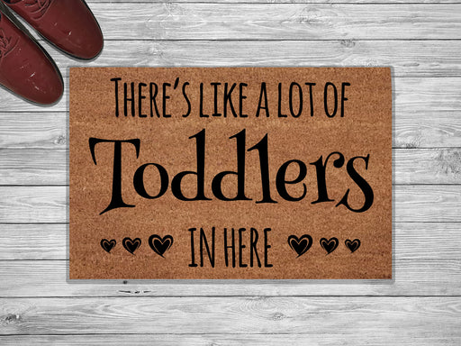 There's Like A Lot Of Toddlers Customized Doormat