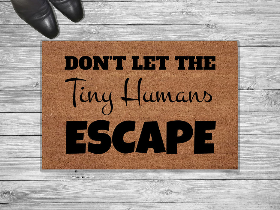 Don't Let The Tiny Humans Customized Doormat