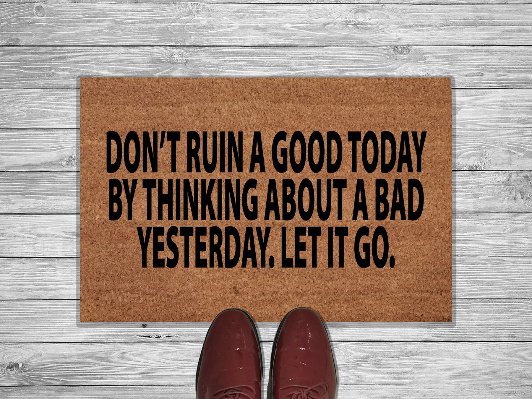 Don't Ruin Good Today Customized Doormat