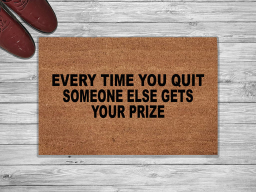 Every Time You Quit Customized Doormat