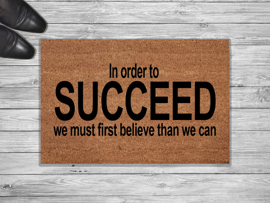 In order To Succeed Design Customized Doormat