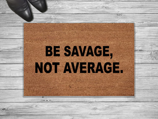 Be Savage Design Customized Doormat