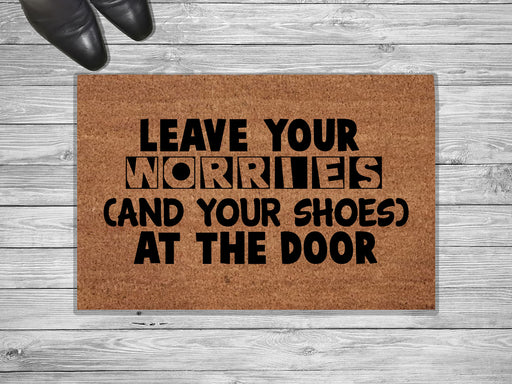 Leave Your Worries Design Customized Doormat