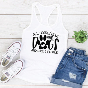 All I Care About Are Dogs And Like 3 People Tank Top