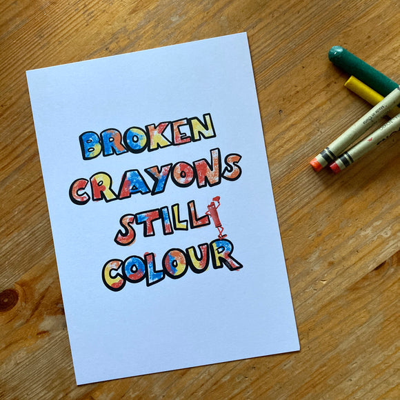 Broken crayons still colour a5 print by Lucy Joy