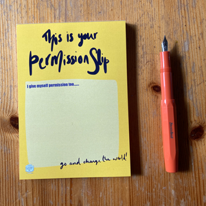 Permission slip notepad - to get out of your own way.