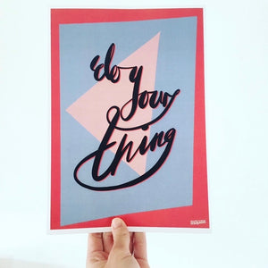 Do your thing - inspirational artwork oneliner by lucyjoy