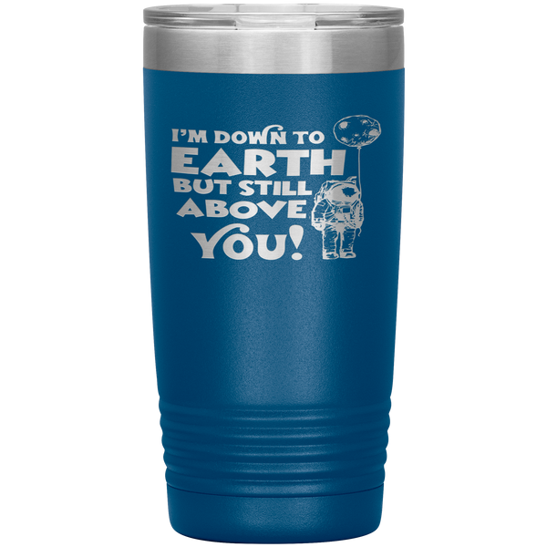 I am still above you 20oz tumbler