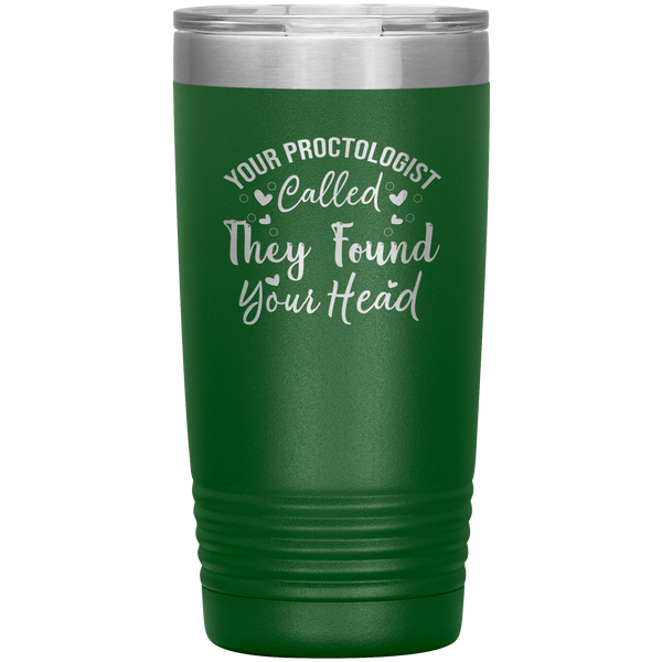 They Found Your Head Funny 20oz Tumbler