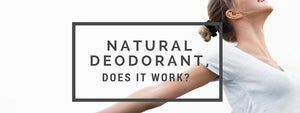 Natural Deodorant... Does it work?