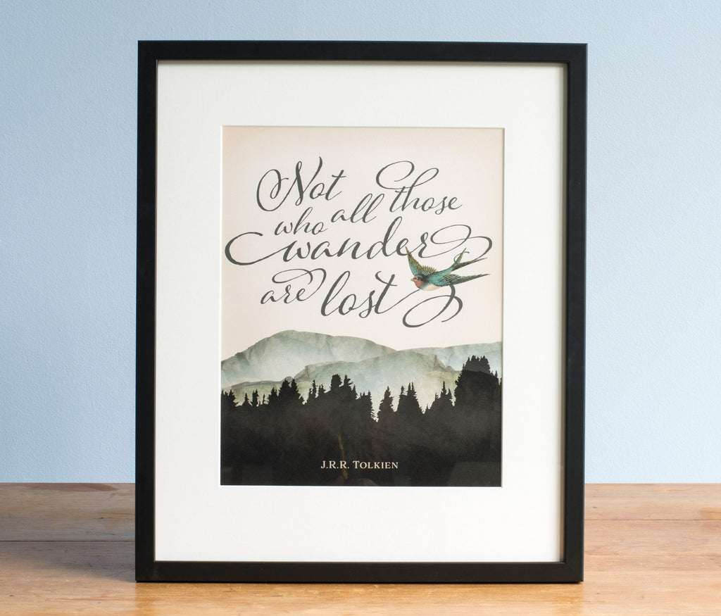 Not All Those Who Wander Are Lost Print