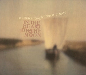Ali Farka Touré & Toumani Diabaté - In the Heart of the Moon 2LP
