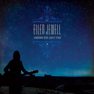 EILEN JEWELL - Sundown Over Ghost Town Vinyl