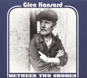 Glen Hansard - Between Two Shores Vinyl