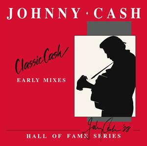 Johnny Cash - Classic Cash: Hall of Fame Series - Early Mixes (1987) RSD 2LP