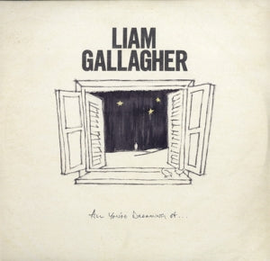 Liam Gallagher - All You're Dreaming of ...   12