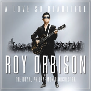 Roy Orbison - A Love So Beautiful (With The Royal Philharmonic Orchestra) Vinyl