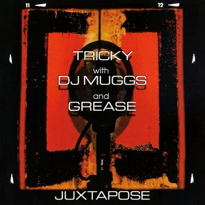 Tricky with DJ Muggs and Grease - Juxtapose LP