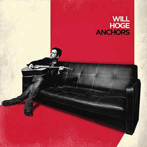WILL HOGE - Anchors Vinyl