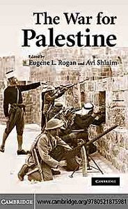 The War for Palestine: Rewriting the History of 1948 by Eugene L. Rogan and Avi Shlaim
