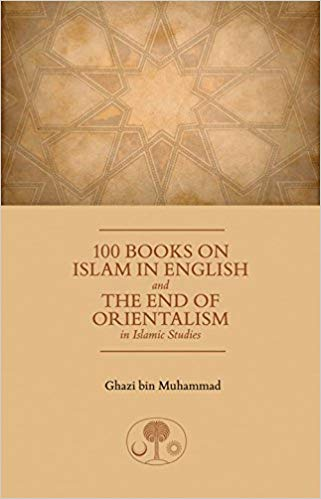 100 Books on Islam in English: And the End of Orientalism in Islamic Studies