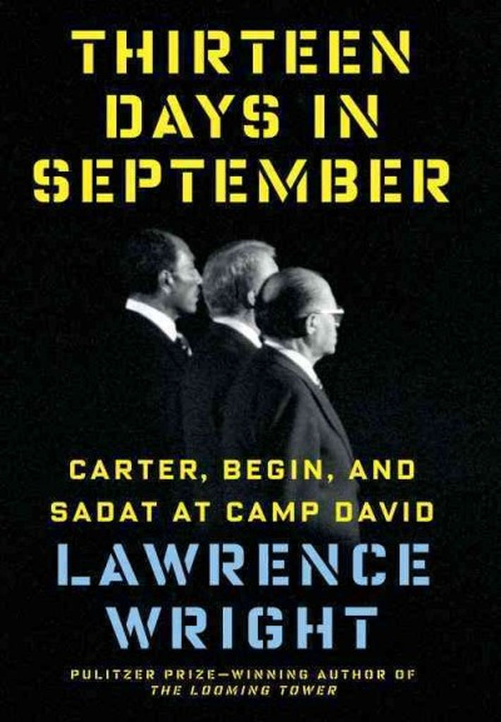 Thirteen Days in September: Carter, Begin, and Sadat at Camp David by Lawrence Wright