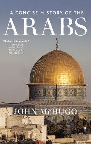 A Concise History of the Arabs by John McHugo