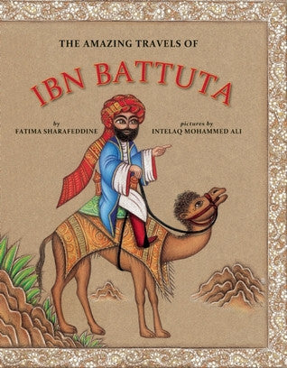The Amazing Travels of Ibn Battuta by Fatima Sharafeddine