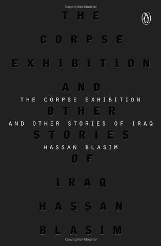 The Corpse Exhibition and Other Stories of Iraq by Hassan Blasim